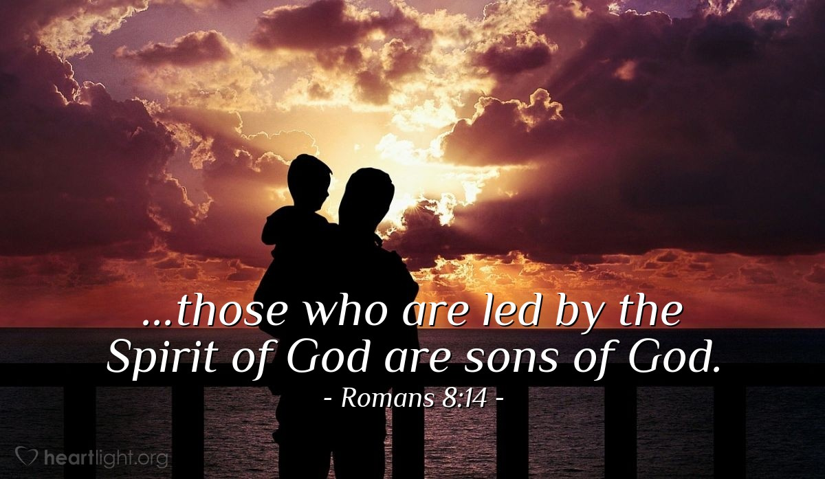 Illustration of Romans 8:14 — ...those who are led by the Spirit of God are sons of God.