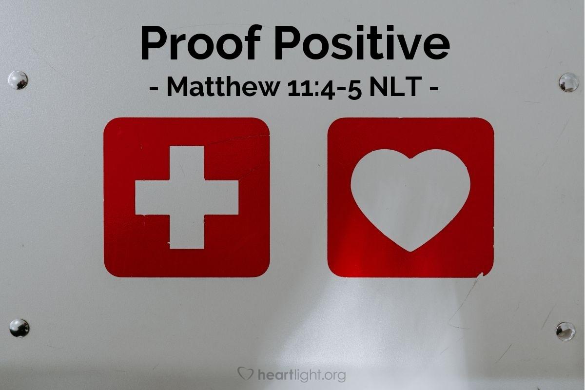Illustration of Matthew 11:4-5 — Proof Positive