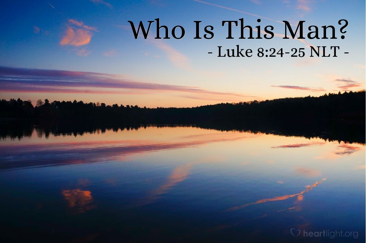 "Illustration of Luke 8:24-25 — ""What kind of man is this? He commands the wind and the water, and they obey him!"""