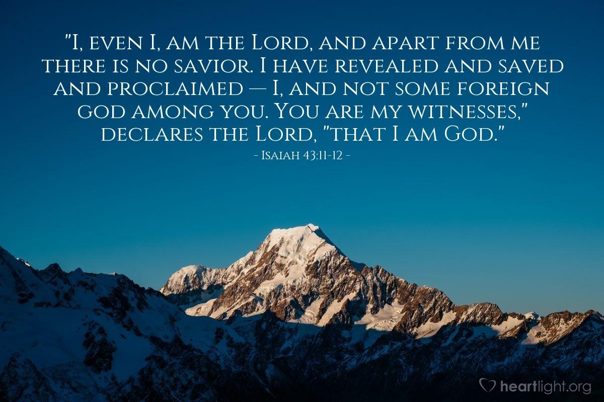 Inspirational illustration of Isaiah 43:11-12