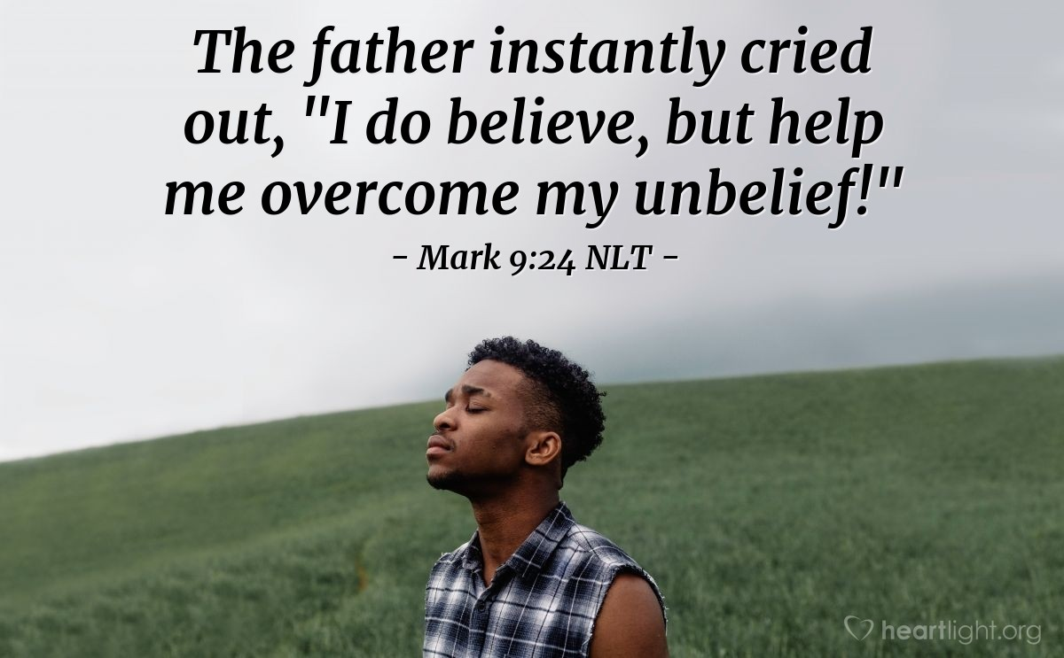 """Illustration of Mark 9:24 — The father became very excited. He said, """"I do believe. Help me to believe more!"""""""