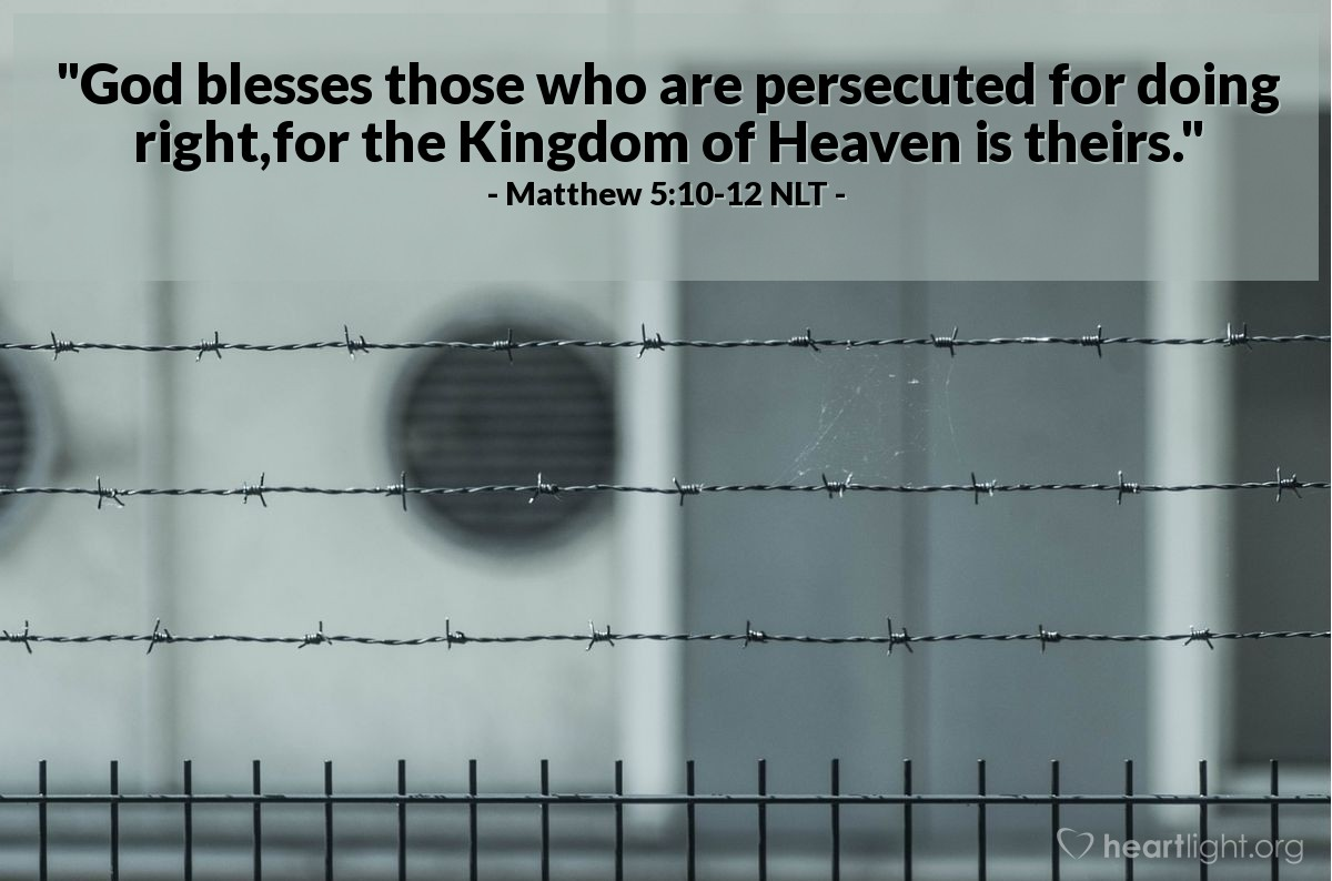 """Illustration of Matthew 5:10-12 — """"What great blessings there are for the people that are treated badly for doing good!"""""""