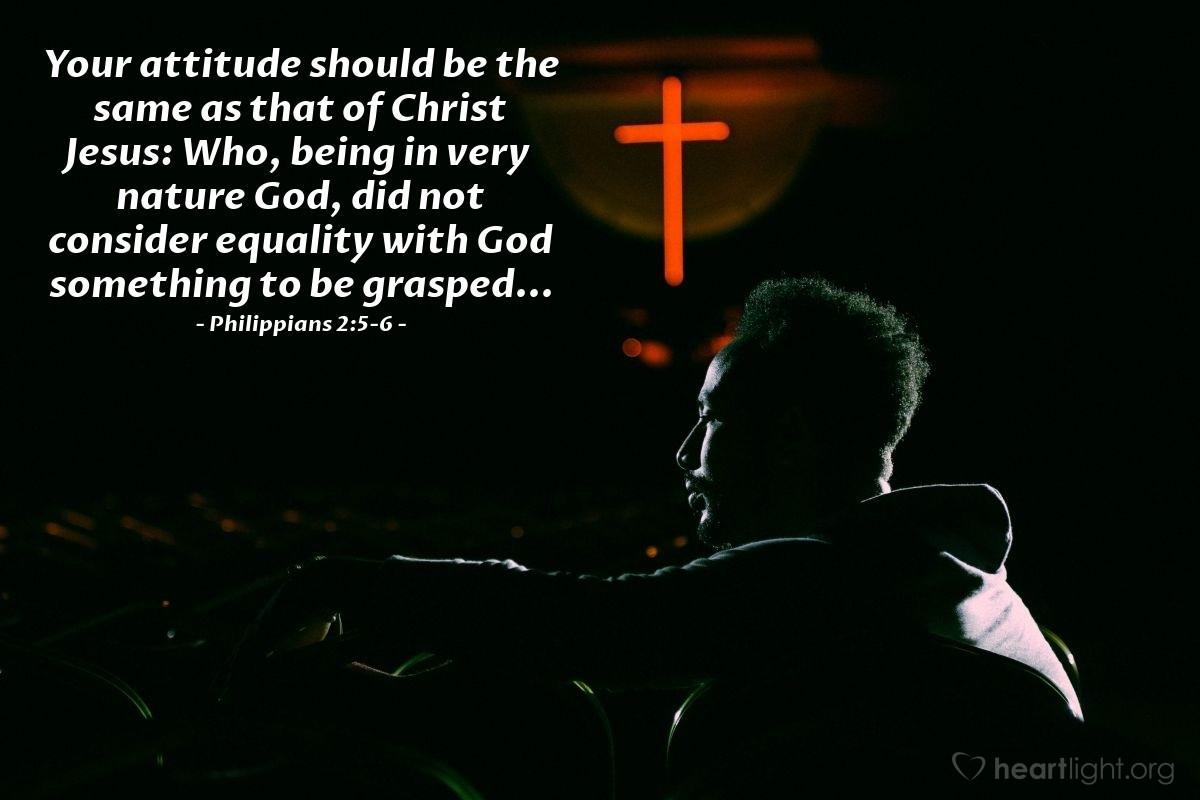 Inspirational illustration of Philippians 2:5-6