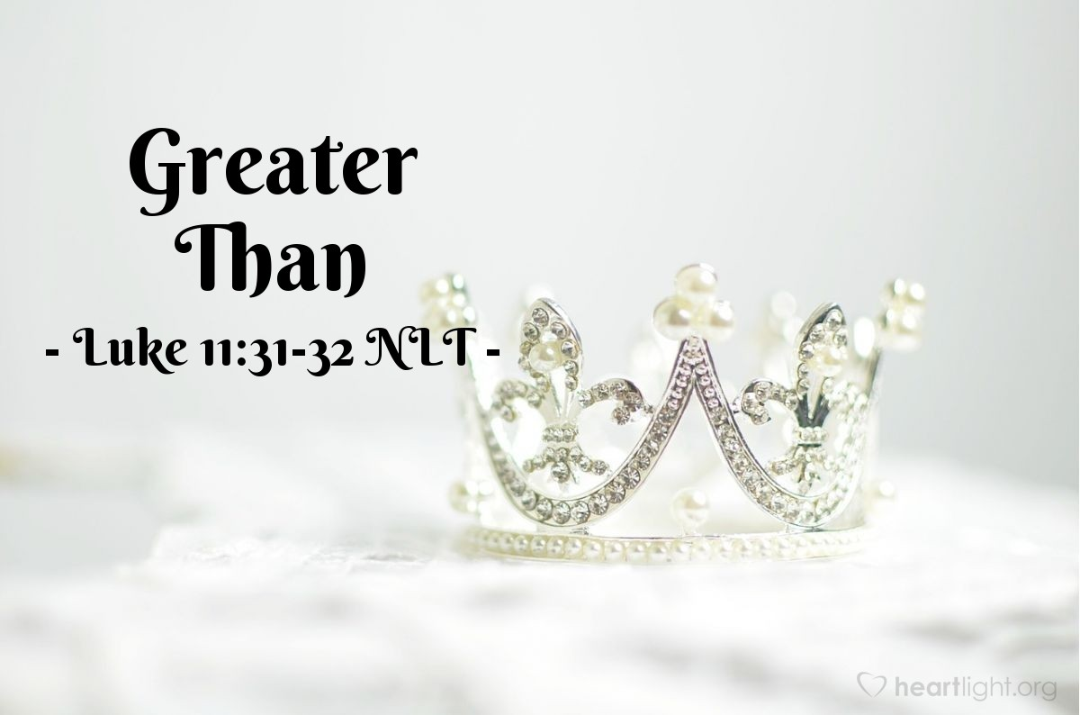 Illustration of Luke 11:31-32 —  And you are listening to someone greater than Jonah, {but you refuse to change}!