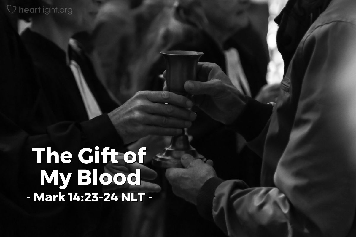 "Illustration of Mark 14:23-24 — ""This wine is my blood. My blood (death) begins the new agreement {from God to his people}. This blood is given for many people."""