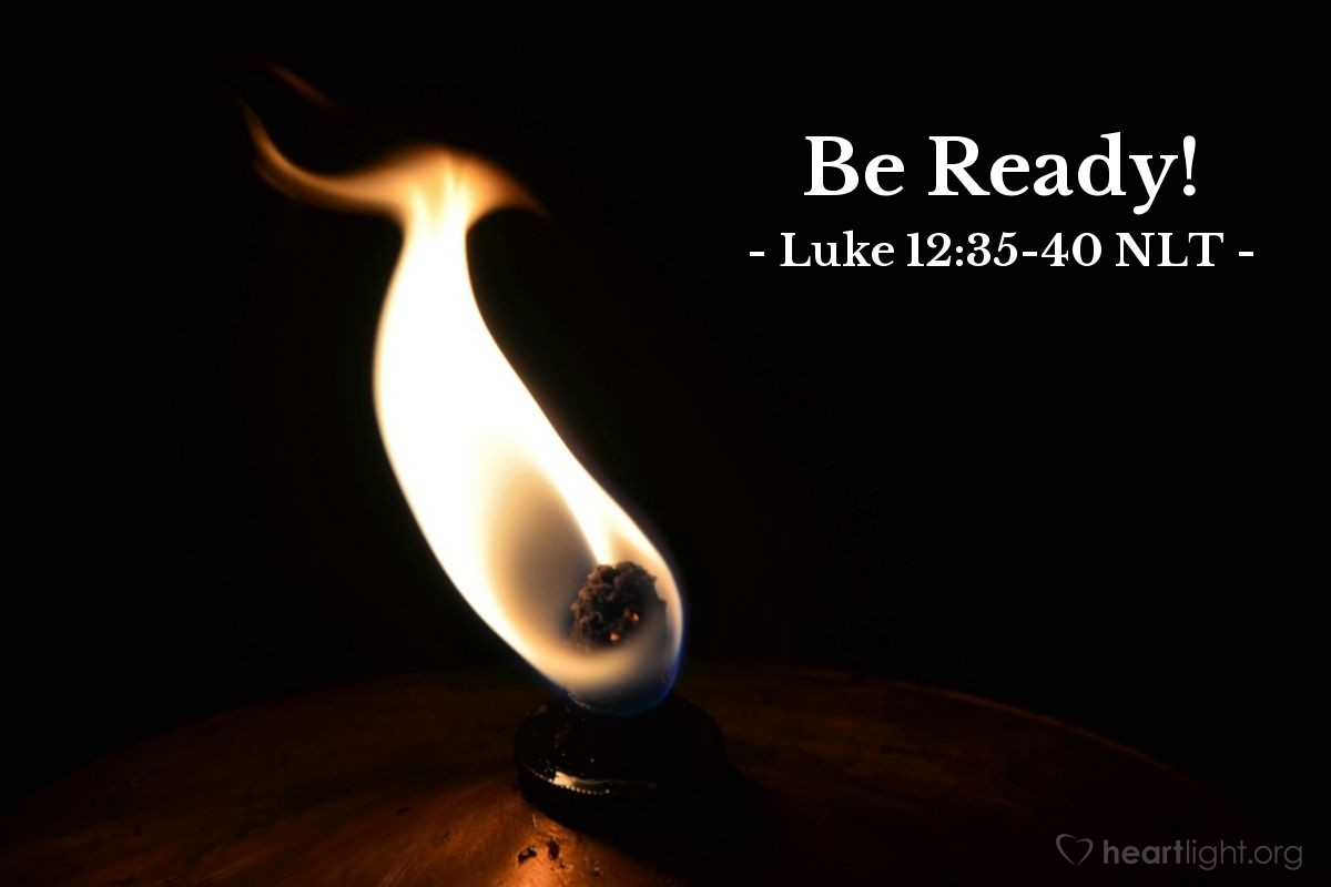 "Illustration of Luke 12:35-40 — ""Be ready!"