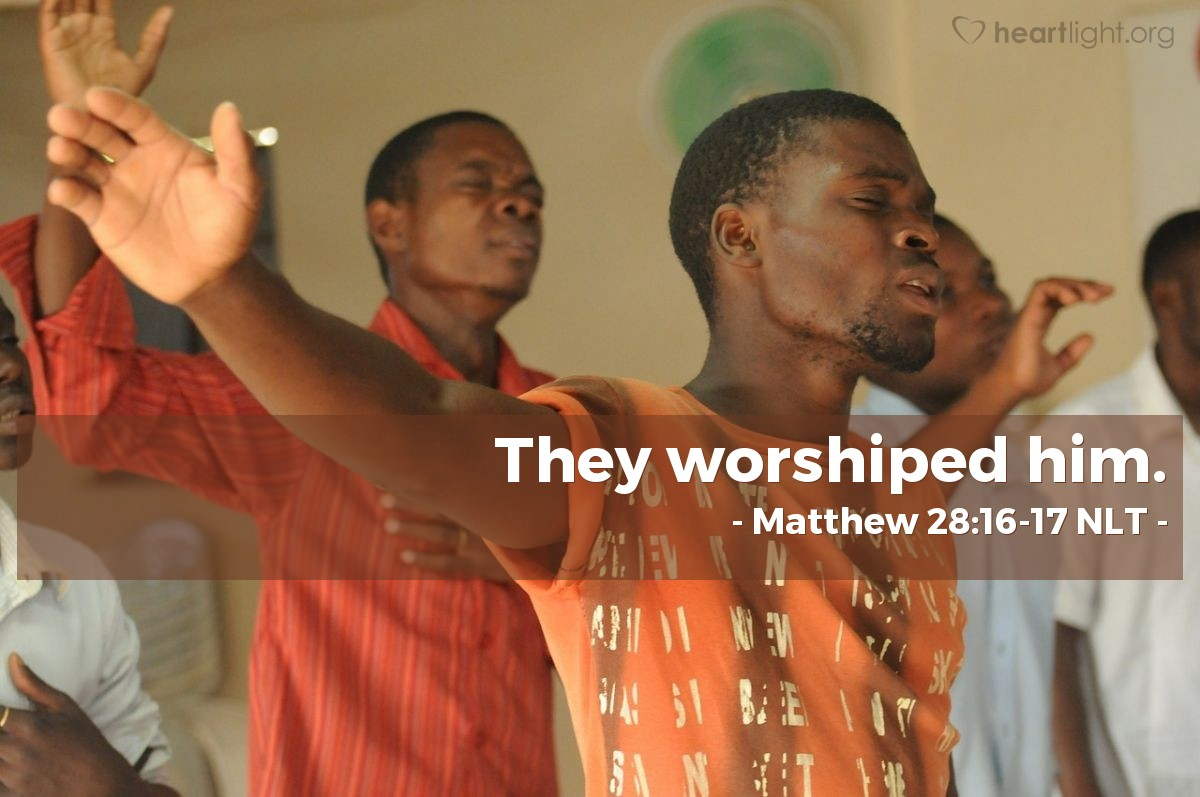 Illustration of Matthew 28:16-17 —  They worshiped him.