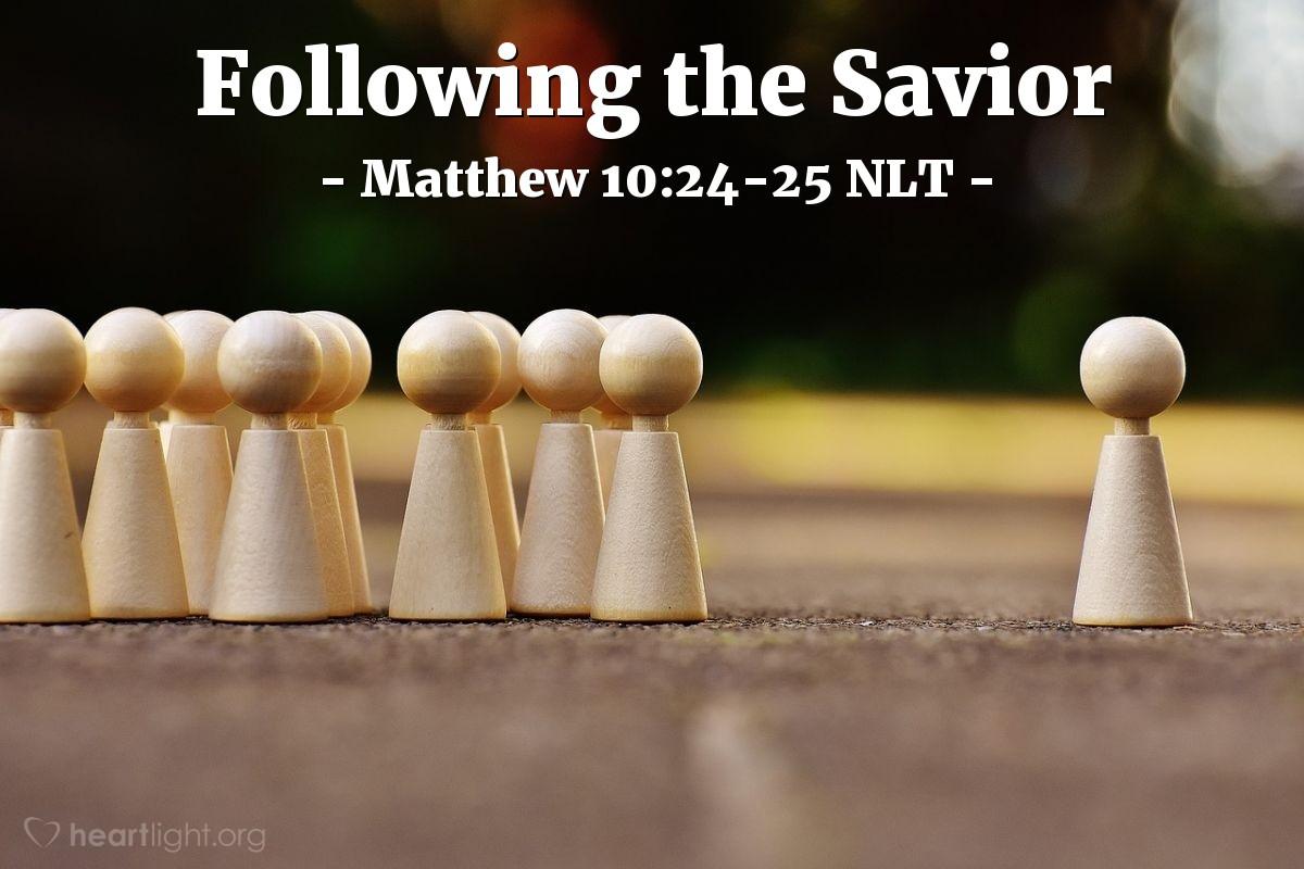 "Illustration of Matthew 10:24-25 — ""A student is not better than his teacher."""