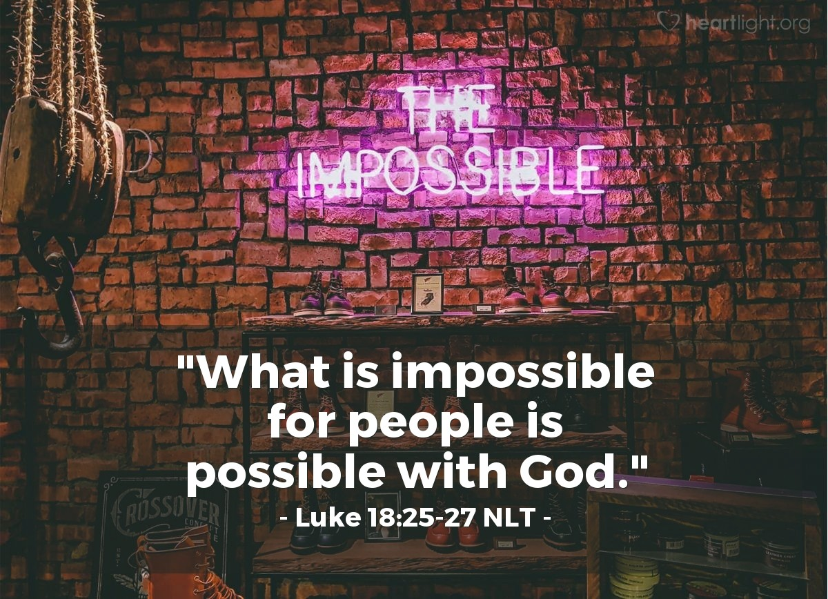 "Illustration of Luke 18:26-27 — When the people heard this, they said, ""Then who can be saved?"" Jesus answered, ""God can do things that are not possible for people to do!"""