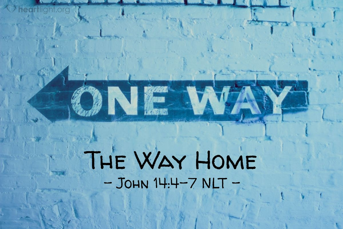 "Illustration of John 14:4-7 — ""I am the way. I am the truth and the life. The only way to the Father is through me. If you really knew me, then you would know my Father too. But now you know the Father. You have seen him."""