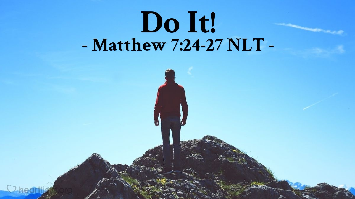 """Illustration of Matthew 7:24-27 — """"Every person that hears these things I say and obeys is like a wise man."""""""