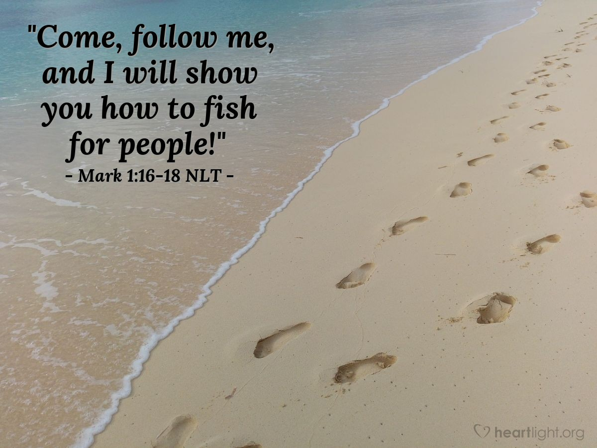 "Illustration of Mark 1:16-18 — ""Come and follow me. I will make you {a different kind of} fishermen. You will work to gather people, {not fish}."""