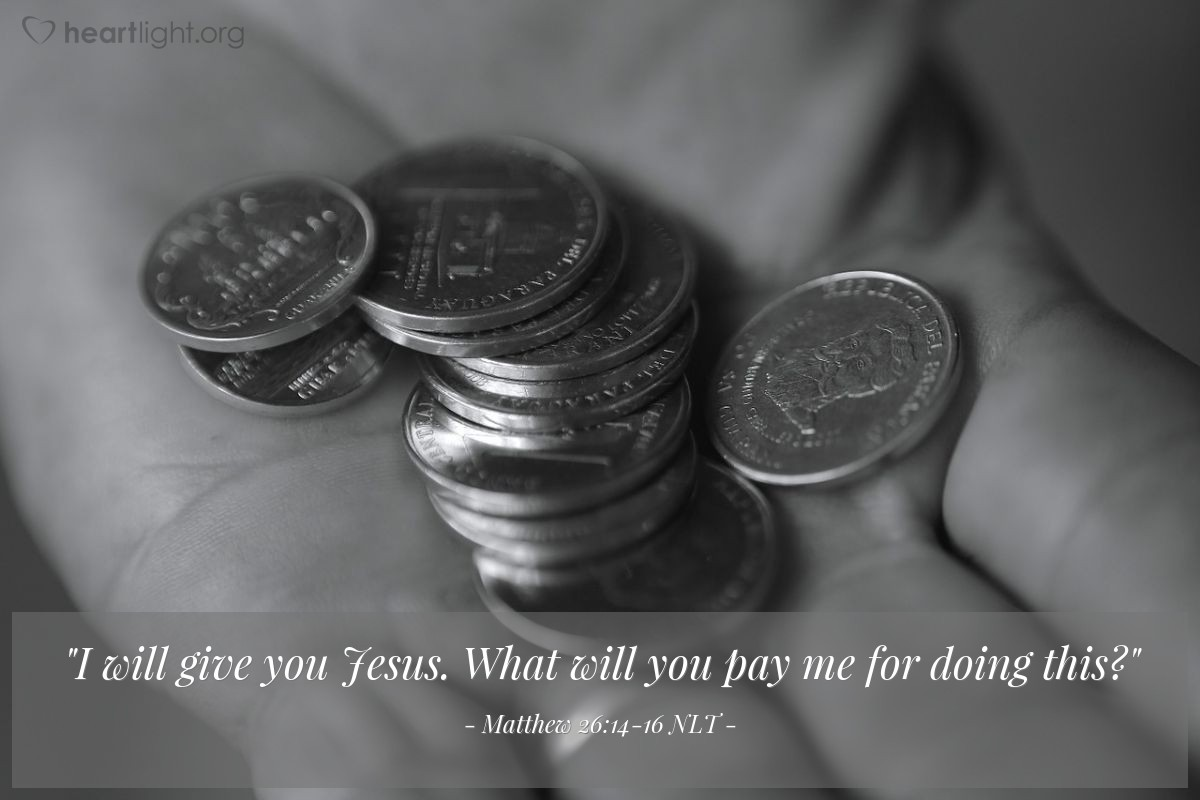 "Illustration of Matthew 26:14-16 — ""I will give you Jesus. What will you pay me for doing this?"""