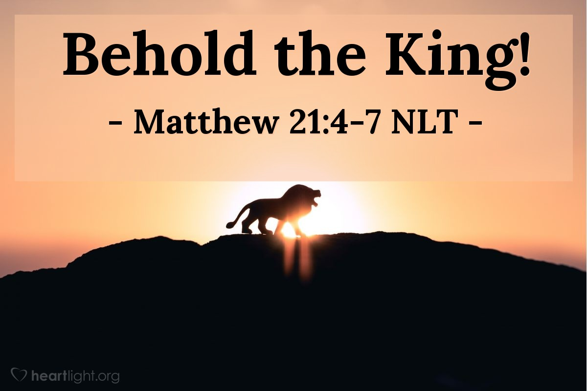 "Illustration of Matthew 21:4-7 — ""Tell the city of Zion, 'Now your king is coming to you. He is humble and he is riding on a donkey. He is riding on a young donkey, born from a work animal.'"""