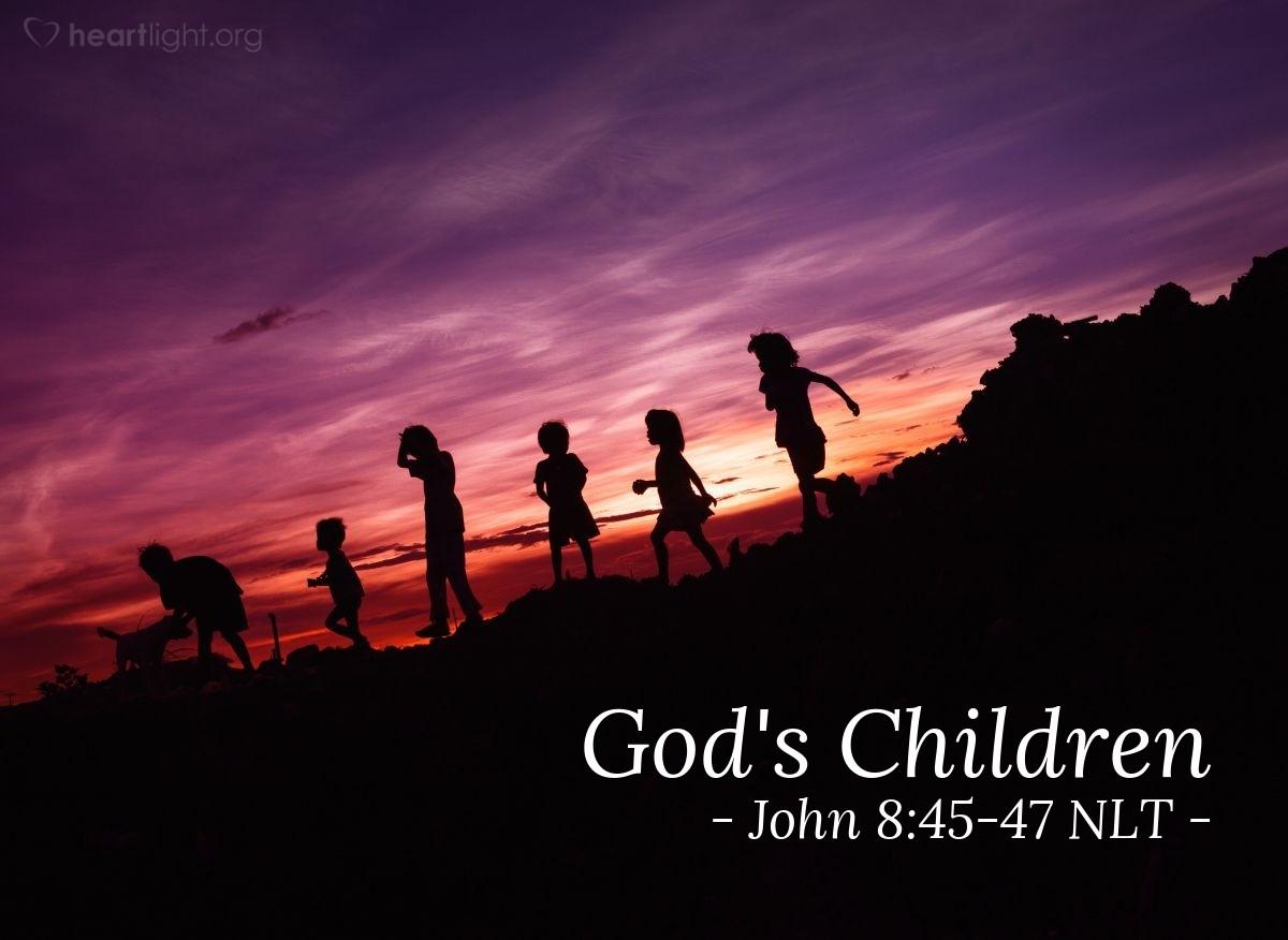 """Illustration of John 8:45-47 — """"I speak the truth."""""""