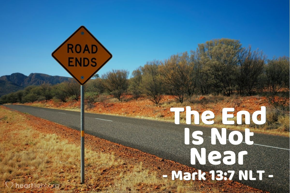 """Illustration of Mark 13:7 — """"You will hear about wars that are being fought. And you will hear stories about other wars beginning. But don't be afraid. These things must happen before the end comes."""""""