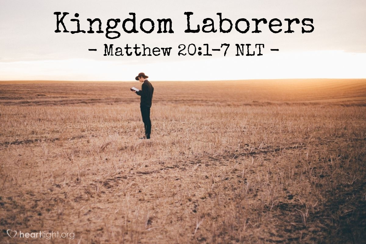 """Illustration of Matthew 20:1-7 — """"The kingdom of heaven is like a man that owned some land."""