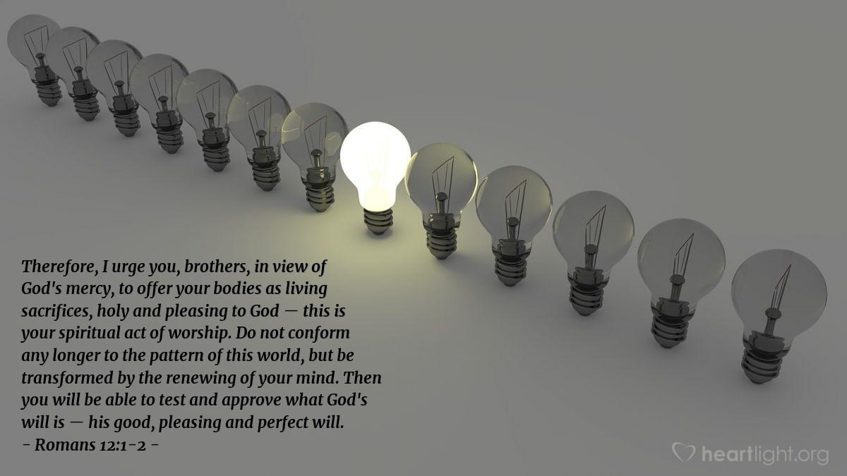 Inspirational illustration of Romans 12:1-2