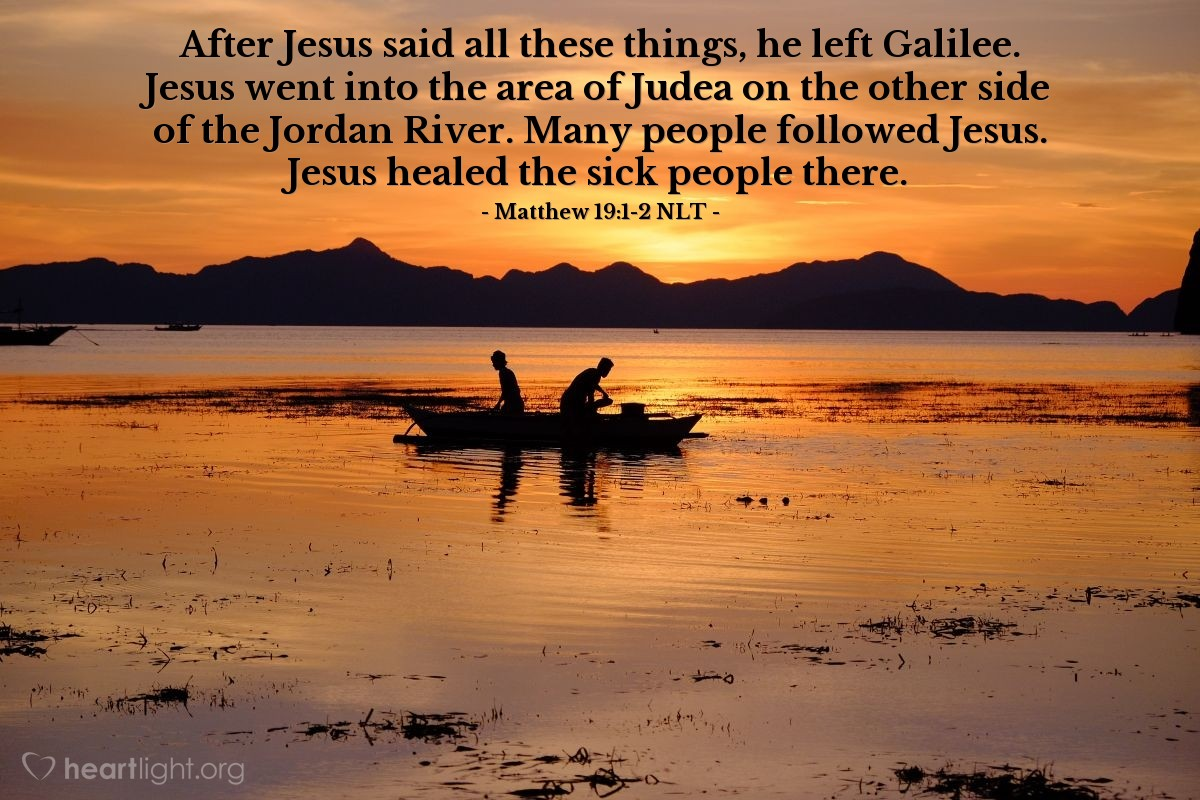 Illustration of Matthew 19:1-2 — After Jesus said all these things, he left Galilee. Jesus went into the area of Judea on the other side of the Jordan River. Many people followed Jesus. Jesus healed the sick people there.