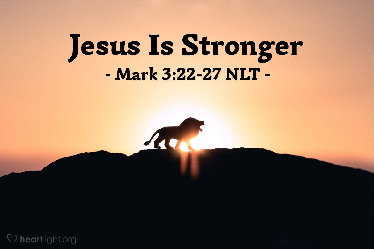 """Illustration of Mark 3:22-27 — """"Beelzebul (the devil) is living inside him (Jesus)! He uses power from the ruler of demons to force demons out of people."""""""