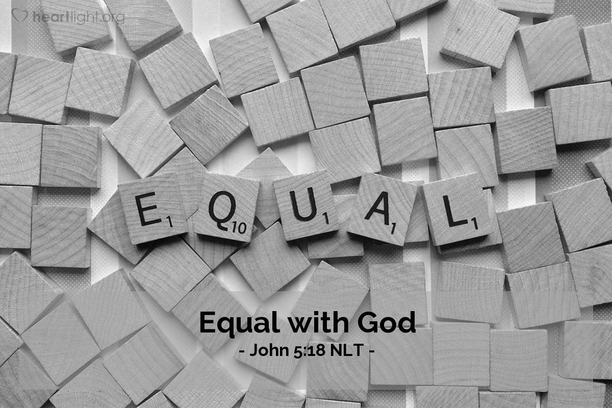 """Illustration of John 5:18 — """"First this man (Jesus) was breaking the law about the Sabbath day. Then he said that God is his Father! He is making himself equal with God!"""""""