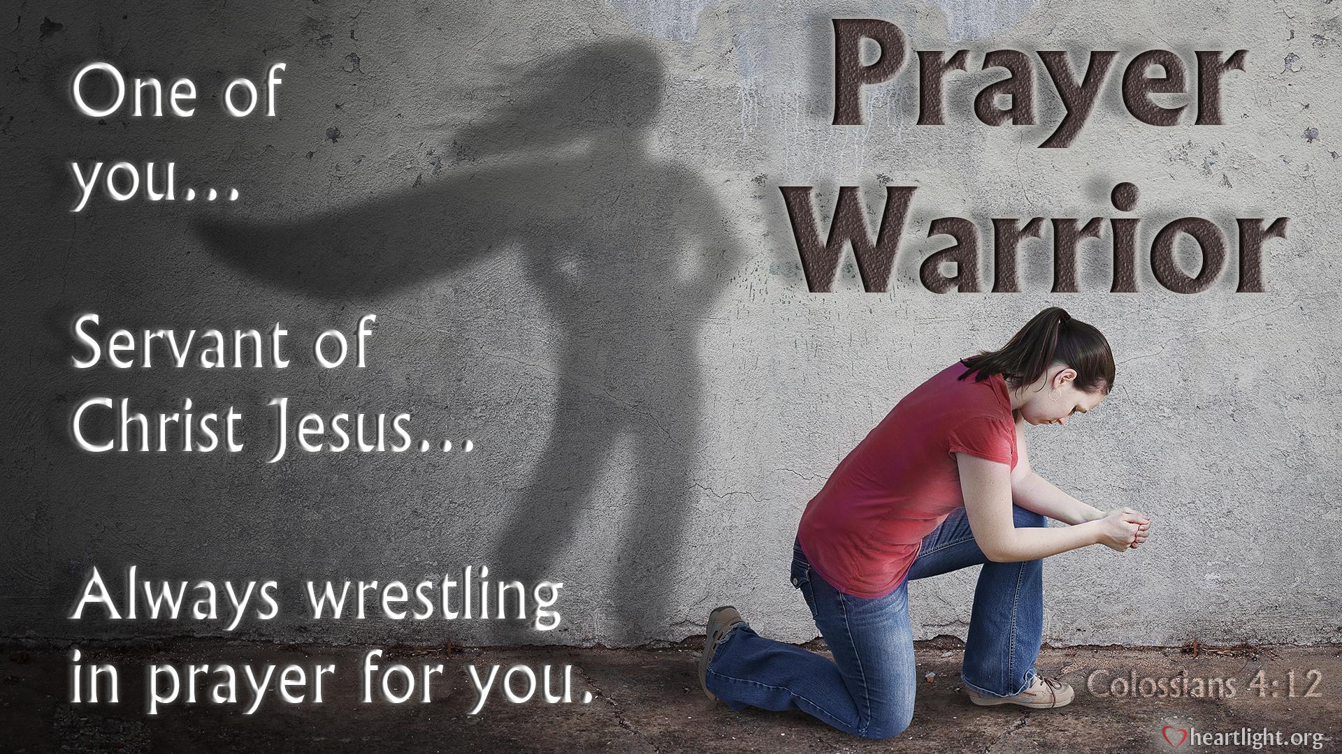 Colossians 4 12 2017 Prayer Warrior Heartlight 174 Gallery