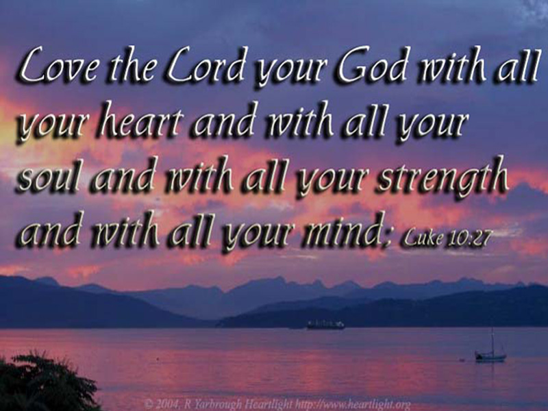 Luke 10:27 - / Luke 10:27 - Text — Heartlight® Gallery