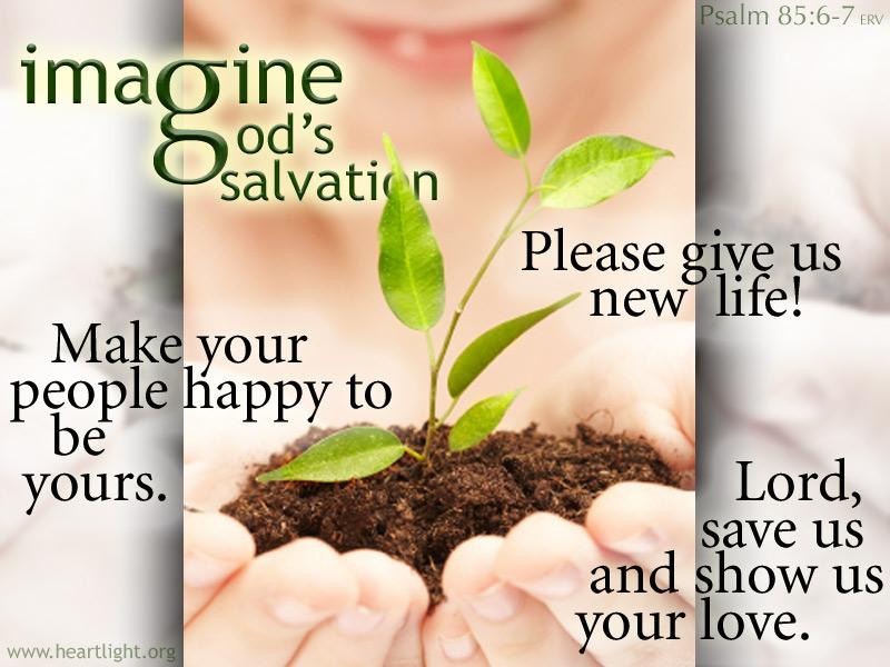 Psalm 85:6-7 (125 kb)