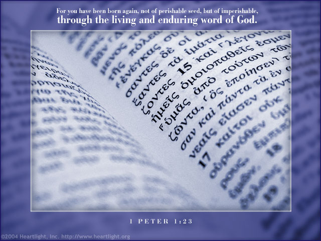 Illustration of 1 Peter 1:23 on Word Of God