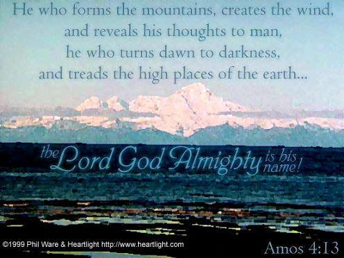 Amos 4 13 Illustrated Quot Lord God Almighty Quot Heartlight
