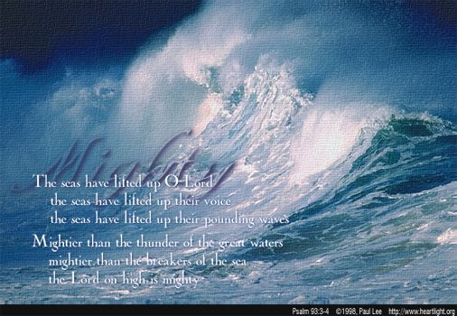 """Psalm 93:3-4 Illustrated: """"Mightier than the Thunder"""" — Heartlight ..."""