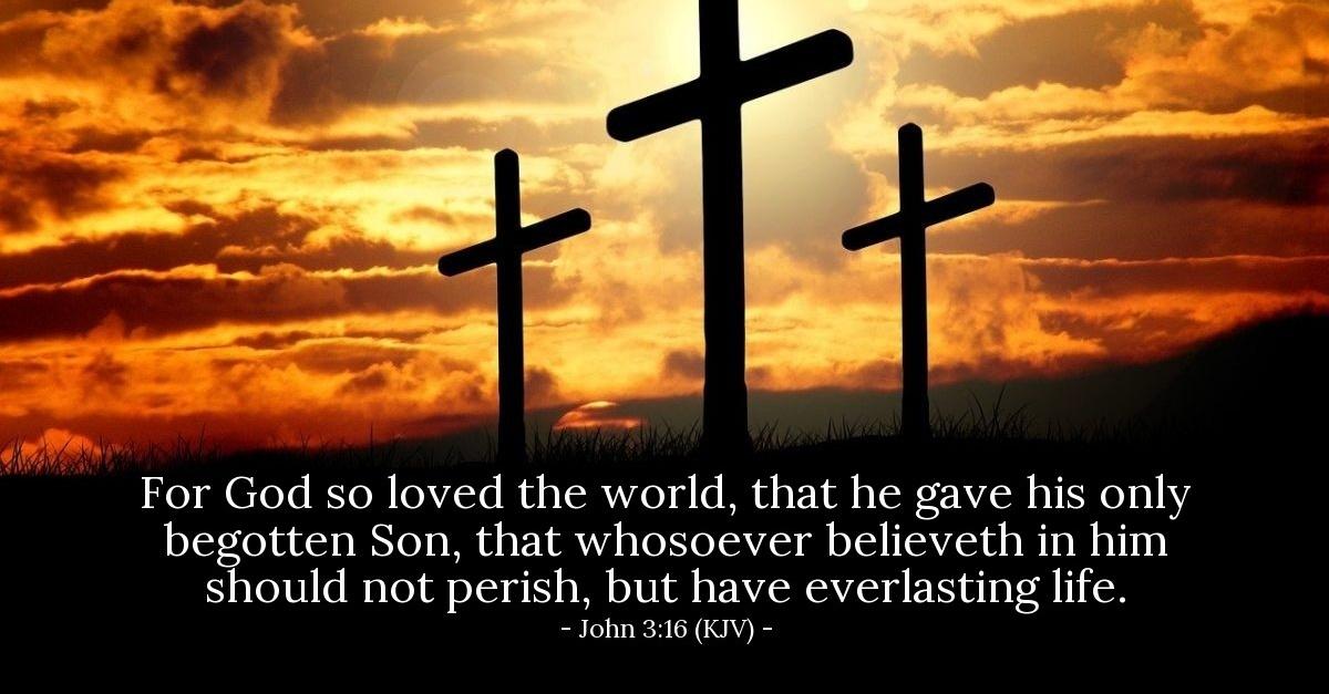 John 3:16 (KJV) — Today's Verse for Monday, December 24, 2007