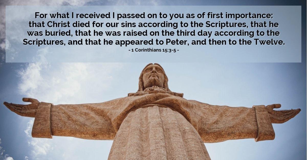 1 Corinthians 15:3-5 — Today's Verse for Monday, April 10, 2017