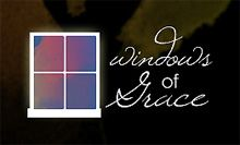 The Story: Three Windows of Grace