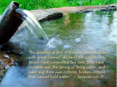 Illustration of the Bible Verse Jeremiah 2:12-13