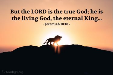 Illustration of the Bible Verse Jeremiah 10:10