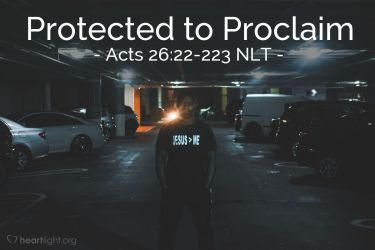Illustration of the Bible Verse Acts 26:22-223 NLT