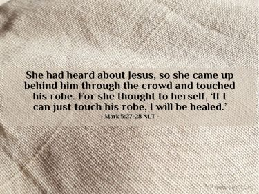Illustration of the Bible Verse Mark 5:27-28 NLT