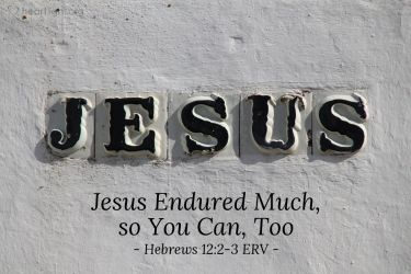 Illustration of the Bible Verse Hebrews 12:2-3 ERV