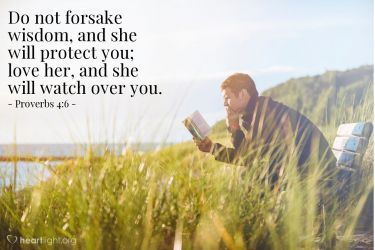 Illustration of the Bible Verse Proverbs 4:6