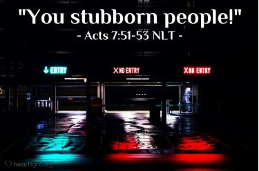 Illustration of the Bible Verse Acts 7:51-53 NLT