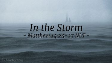 Illustration of the Bible Verse Matthew 14:24-27 NLT