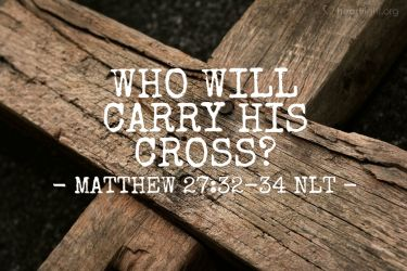 Illustration of the Bible Verse Matthew 27:32-34 NLT