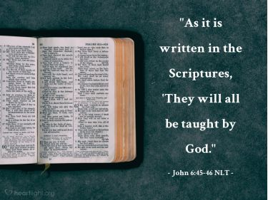 Illustration of the Bible Verse John 6:45-46 NLT