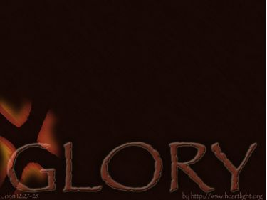 PowerPoint Background: John 12:27-28 Glory