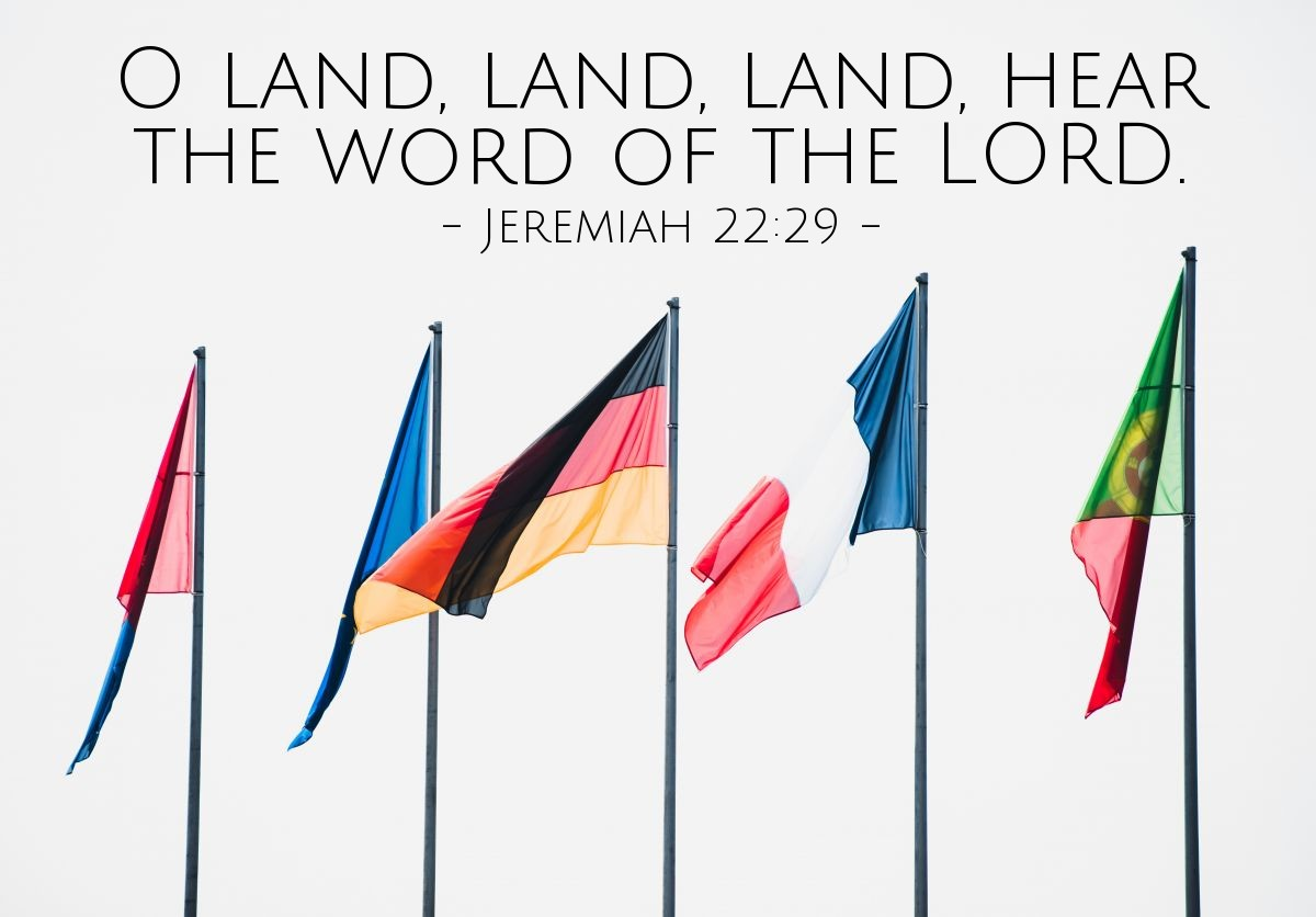 Illustration of Jeremiah 22:29 — O land, land, land, hear the word of the LORD.
