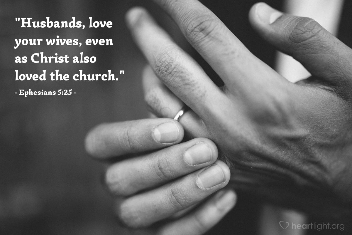 "Illustration of Ephesians 5:25 — ""Husbands, love your wives, even as Christ also loved the church."""