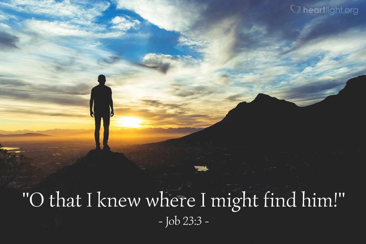 "Illustration of Job 23:3 — ""O that I knew where I might find him!"""