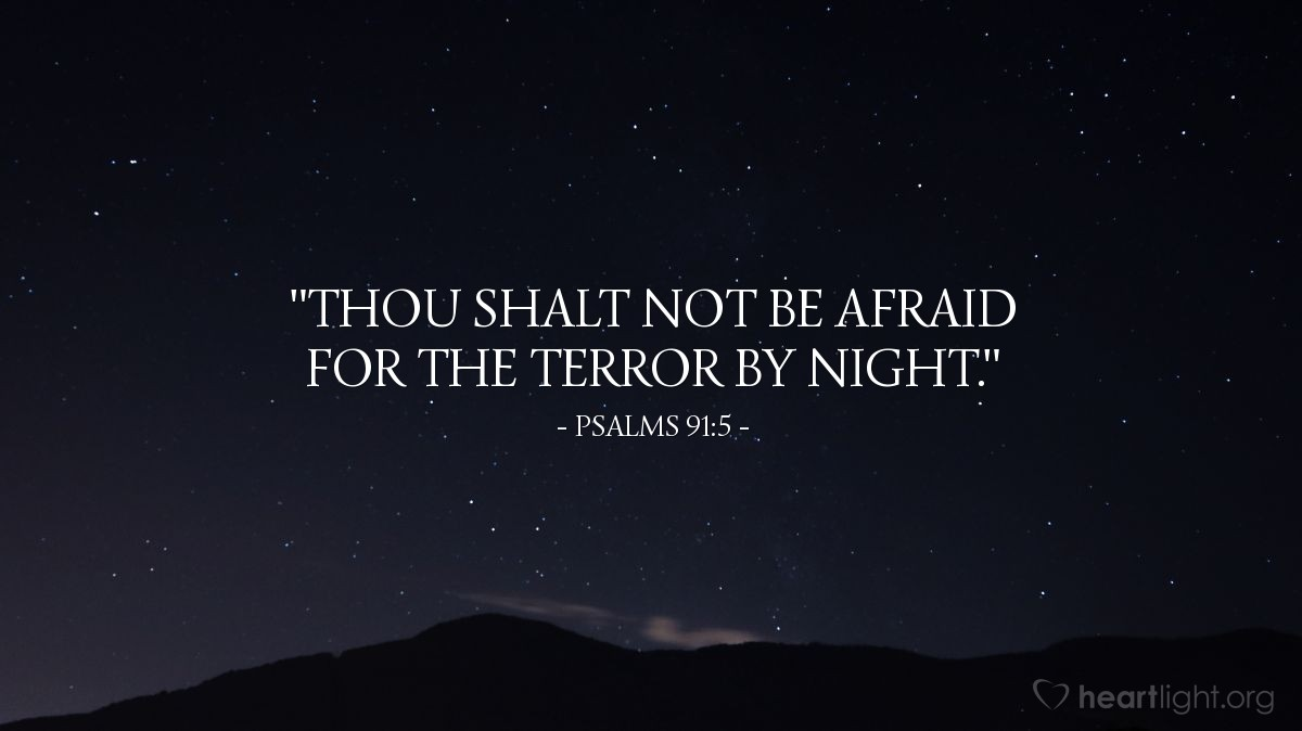 "Illustration of Psalms 91:5 — ""Thou shalt not be afraid for the terror by night."""