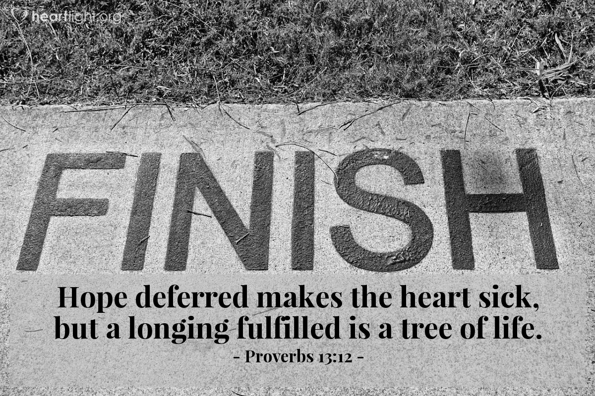 Illustration of Proverbs 13:12 — Hope deferred makes the heart sick, but a longing fulfilled is a tree of life.